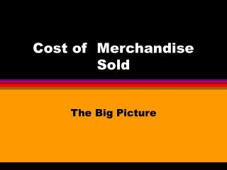 Cost of  Merchandise Sold