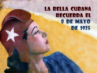 LA  BELLA  CUBANA                                         RECUERDA  el