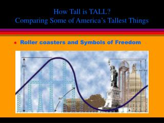How Tall is TALL?  Comparing Some of America's Tallest Things