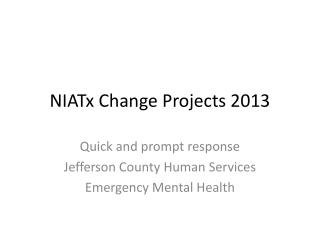 NIATx  Change Projects 2013