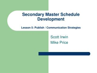Secondary Master Schedule Development Lesson 5: Publish / Communication Strategies
