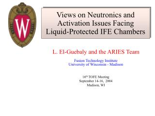 Views on Neutronics and Activation Issues Facing  Liquid-Protected IFE Chambers