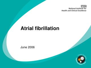 Atrial fibrillation June 2006 Changing clinical practice
