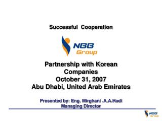 Successful  Cooperation Partnership  with Korean Companies October  31, 2007