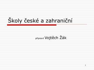 Školy české a zahraniční