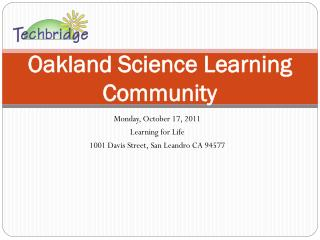 Oakland Science Learning Community