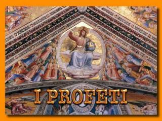 I PROFETI