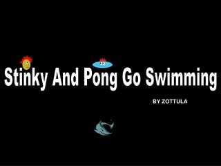 Stinky And Pong Go Swimming