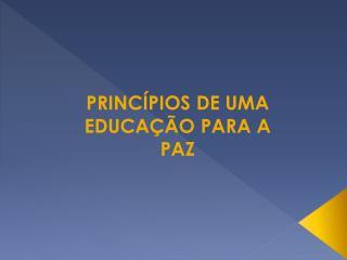 PRINCÍPIOS DE UMA EDUCAÇÃO PARA A PAZ