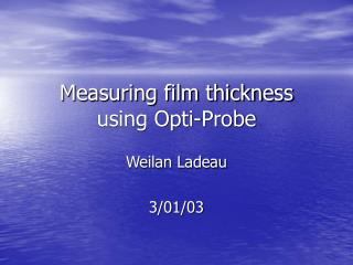 Measuring film thickness using Opti-Probe
