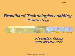 Broadband Technologies enabling Triple Play