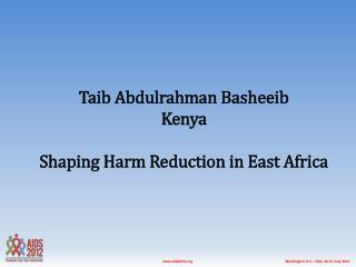 Taib Abdulrahman Basheeib Kenya Shaping Harm Reduction in East Africa