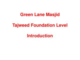 Green Lane  Masjid Tajweed  Foundation Level Introduction