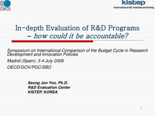 In-depth Evaluation of R&D Programs  –  how could it be accountable?