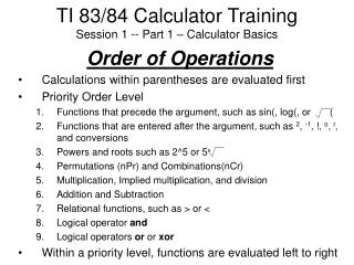 TI 83/84 Calculator Training  Session 1 -- Part 1 – Calculator Basics