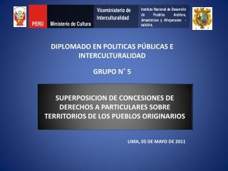 DIPLOMADO EN POLITICAS PÚBLICAS E INTERCULTURALIDAD GRUPO N˚ 5