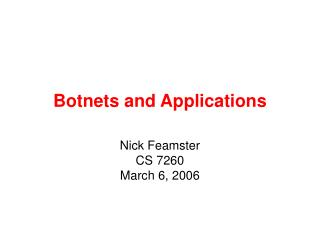 Botnets and Applications