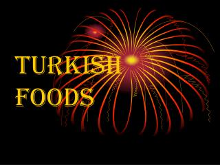 TURKISH FOODS