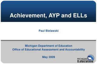 Achievement, AYP and ELLs