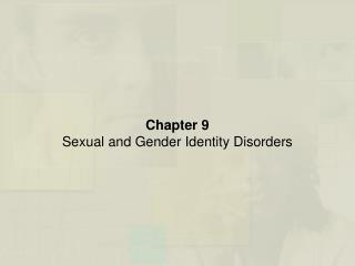 Chapter 9 Sexual and Gender Identity Disorders