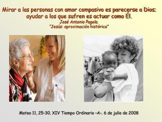 Mateo 11, 25-30. XIV Tiempo Ordinario –A-. 6 de julio de 2008