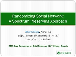Randomizing Social Network: A Spectrum Preserving Approach