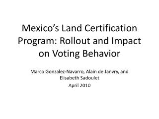 Mexico's Land  Certification  Program: Rollout and  Impact on Voting  Behavior