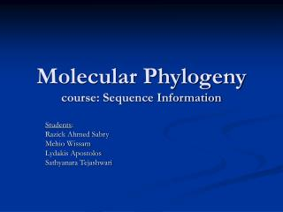 Molecular Phylogeny course: Sequence Information