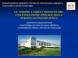 INNOVAZIONI TERAPEUTICHE IN ONCOLOGIA MEDICA CAGLIARI 23-24 GIUGNO 2005
