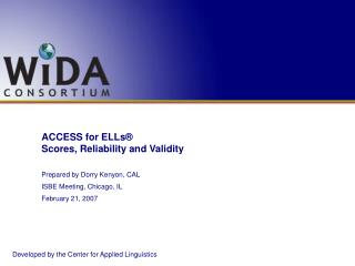 ACCESS for ELLs  Scores, Reliability and Validity