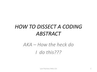 HOW TO DISSECT A CODING ABSTRACT
