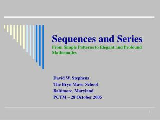 Sequences and Series From Simple Patterns to Elegant and Profound Mathematics