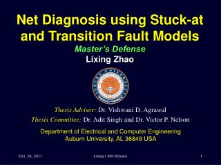 Net Diagnosis using Stuck-at and Transition Fault Models  Master's Defense Lixing Zhao