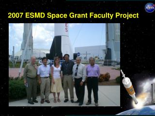 2007 ESMD Space Grant Faculty Project