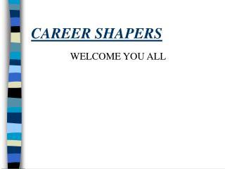 CAREER SHAPERS