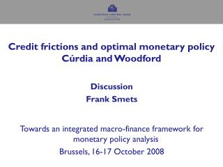 Credit frictions and optimal monetary policy C rdia and Woodford
