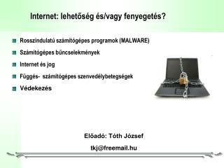 Internet: lehetőség és/vagy fenyegetés?