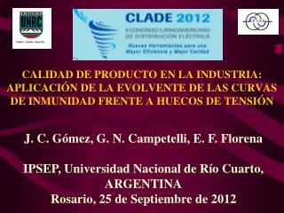 J. C. Gómez, G. N. Campetelli, E. F. Florena IPSEP, Universidad Nacional de Río Cuarto, ARGENTINA