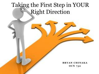 Taking the First Step in YOUR Right Direction