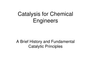 Catalysis for Chemical Engineers