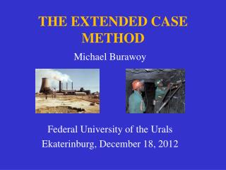 THE EXTENDED CASE METHOD