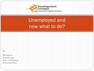 Unemployed  and  now what  to do?