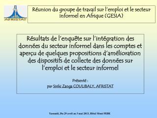Réunion du groupe de travail sur l'emploi et le secteur informel en Afrique (GESIA)
