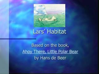Lars' Habitat
