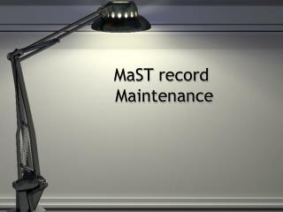 MaST record   Maintenance