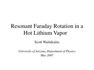 Resonant Faraday Rotation in a Hot Lithium Vapor