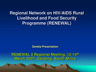 Regional Network on HIV/AIDS Rural Livelihood and Food Security Programme (RENEWAL)