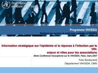 Programme VIH/SIDA Renforcer les services de santé pour combattre le VIH/SIDA