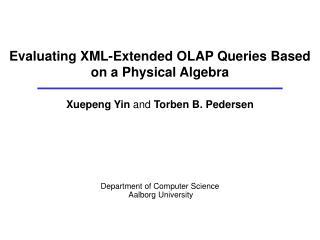 Evaluating XML-Extended OLAP Queries Based on a Physical Algebra