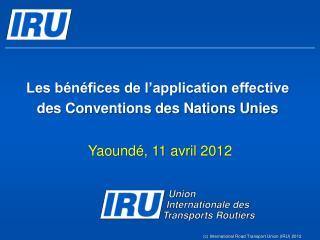 Les bénéfices de l'application effective des Conventions des Nations Unies